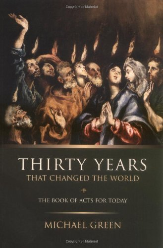 Thirty Years That Changed the World: The Book Acts for Today (The Bridging Years)
