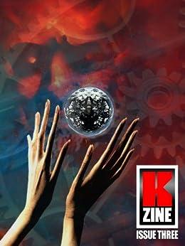 Kzine Issue 3 by [Hurry, Graeme, Eichenlaub, Anthony, Shell, J. Michael, Kemp, C.I., Welke, Ian, Fowler, Milo James, Norum, Don, Dunford, Caroline]