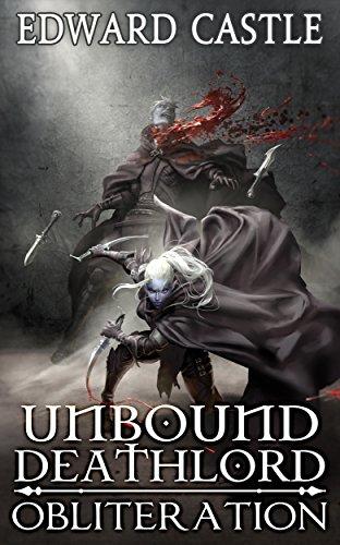 Unbound Deathlord: Obliteration (Unbound Deathlord Series Book 2) ()