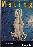 Mating, Norman Rush, 0394544722