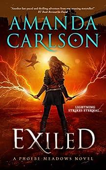 Exiled: (Phoebe Meadows Book Three) by [Carlson, Amanda]