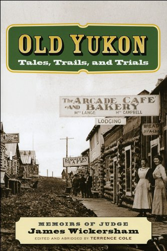 Old Yukon: Tales, Trails, And Trials (Classic Reprints)