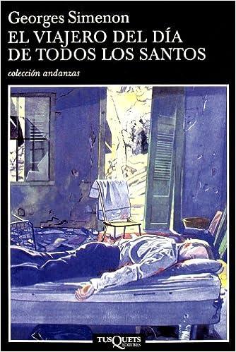Book El Viajero Del Dia De Todos Los Santos (Andanzas) (Spanish Edition)