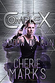 Shadow of Ruin (The Complex Book 0) by [Marks, Cherie, Book Series, The Complex]