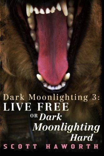 Dark Moonlighting 3: Live Free or Dark Moonlighting Hard (Volume 3) ebook