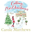 Calling Mrs Christmas Audiobook by Carole Matthews Narrated by Julia Franklin