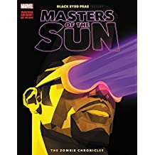 Black Eyed Peas Present: Masters of the Sun: The Zombie Chronicles (Black Eyed Peas Presents: Masters of the Sun)