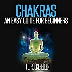 Chakras: An Easy Guide for Beginners