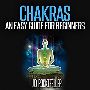 Chakras: An Easy Guide for Beginners Audiobook