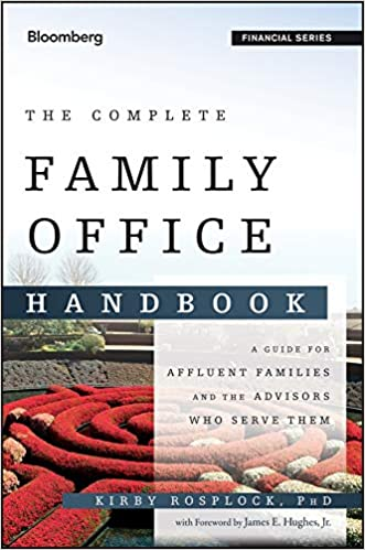 The Complete Family Office Handbook: A Guide For Affluent Families And The Advisors Who Serve Them PDF Descarga gratuita
