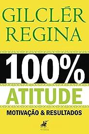 100% Atitude: Motivação e Resultados