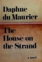 THE HOUSE ON THE STRAND By DAPHNE DU MAURIER…