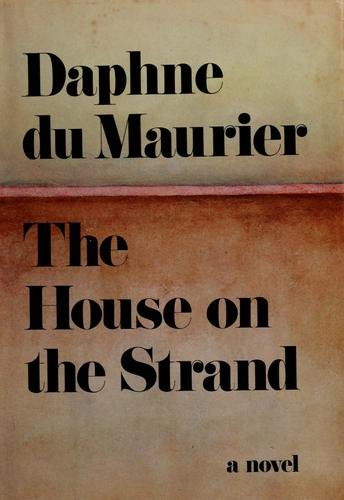 the-house-on-the-strand-by-daphne-du-maurier-1969-first-edition