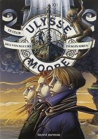 Ulysse Moore, tome 12 : Le club des voyageurs imaginaires par Pierdomenico Baccalario