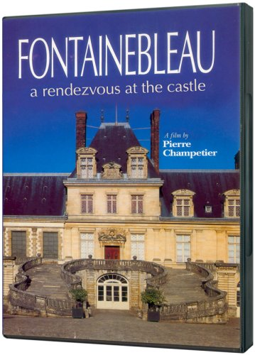 Fontainebleau: A Rendevous at the Castle