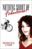 Nothing Short of Fabulous!, Rebecca Smith, 1424161541