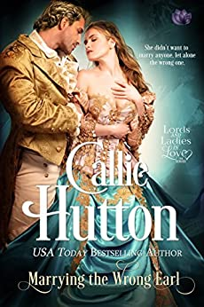 Marrying the Wrong Earl (Lords & Ladies in Love) by [Hutton, Callie]