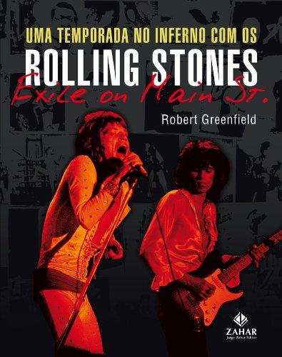 Read Online Temporada No Inferno Com Os Rolling Stones, Uma PDF