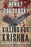 Killing for Krishna: The Danger of Deranged Devotion