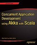 Concurrent Application Development Using Akka With Scala, Meetu Maltiar, Vikas Hazrati, 1430258969