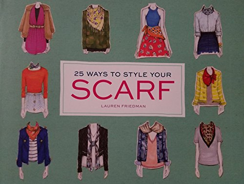 25 Ways to Style your Scarf (Scarf Style Book)