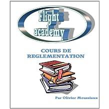 Cours de réglementation aérienne (Cours de pilotage avion t. 4) (French Edition)