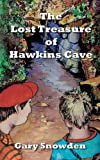 The Lost Treasure of Hawkins Cave, Gary Snowden, 1938768108