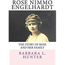 Rose Nimmo Engelhardt: The Story of Rose and Her Family
