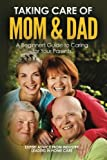 img - for Taking Care of Mom and Dad: A Beginners Guide to Caring for Your Parents book / textbook / text book