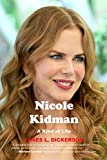 Nicole Kidman: A Kind of Life