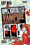 Vampire Practice Guide: Auf den Werwolf gekommen (Vampire Guides, Band 2)