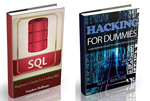 Hacking: The Ultimate Guide to learn Hacking for Dummies  and  sql (sql, database programming, computer programming, hacking, hacking exposed, hacking ... internet, web developing