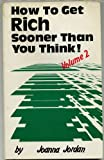 How to Get Rich Sooner Than You Think!, Joanna Jordan, 0915451042