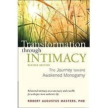 Transformation through Intimacy, Revised Edition: The Journey toward Awakened Monogamy