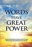 words have power - Words Have Great Power: Understanding the Supernatural Power Behind Speaking Wholesome Words