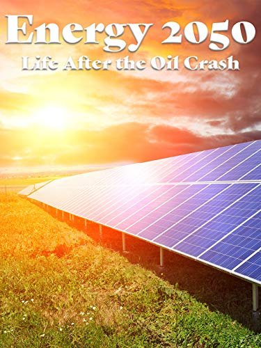(Energy 2050 - Life After the Oil)