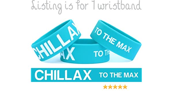 Other Fitness Clothing Fitness, Running & Yoga Chillax To The Max Bracelet One Inch Wristband Funny Cool Saying Wrist Band