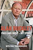 Alan Buckley: Pass and Move: My Story