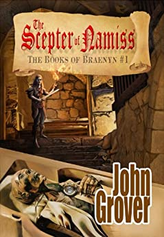 The Scepter of Namiss (The Books of Braenyn Book 1) by [Grover, John]