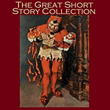 The Great Short Story Collection: 66 Classic Gems of the Short Story Genre Audiobook by Barry Pain, O. Henry, Charles Dickens, E. F. Benson, Stacy Aumonier, Katherine Mansfield, W. F. Harvey Narrated by Cathy Dobson