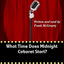 What Time Does Midnight Cabaret Start?: Butlins Ayr Trilogy Audiobook by Frank McGroarty Narrated by Frank McGroarty