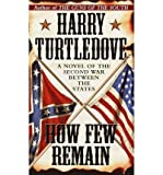 [How Few Remain] [by: Harry Turtledove]