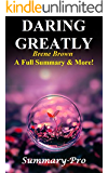 Daring Greatly: By Brene Brown --- A Full Summary & More! -- How the Courage to Be Vulnerable Transforms the Way We Live, Love, Parent, and Lead (Daring ... Audiobook, Paperback, Cd, Hardcover)