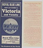 img - for ROYAL BLUE LINE MAP AND GUIDE TO VICTORIA AND VICINITY book / textbook / text book