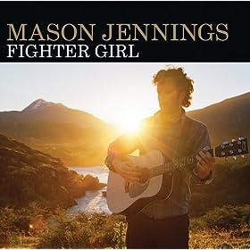 Mason Jennings - Fighter Girl