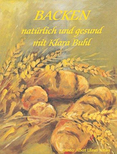 Backen -  natürlich und gesund mit Klara Buhl