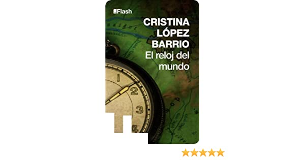 Amazon.com: El reloj del mundo (Flash Relatos) (Spanish Edition) eBook: Cristina López Barrio: Kindle Store