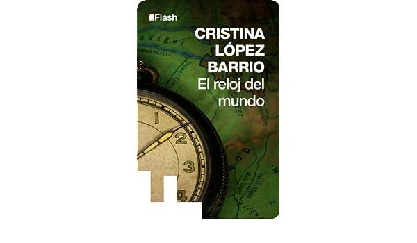 Amazon.com: El reloj del mundo (Flash Relatos) (Spanish Edition) eBook: Cristina López Barrio: Kindle Store