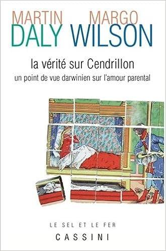 En ligne téléchargement La vérité sur Cendrillon. Un point de vue darwinien sur l'amour parental epub pdf