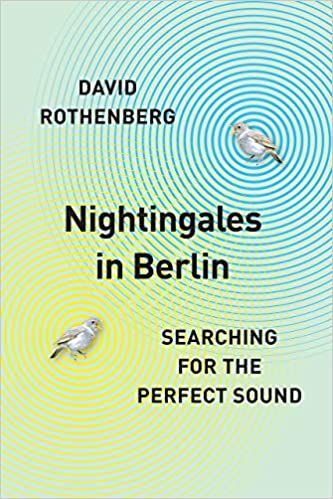 Nightingales In Berlin Searching For The Perfect Sound Amazonde